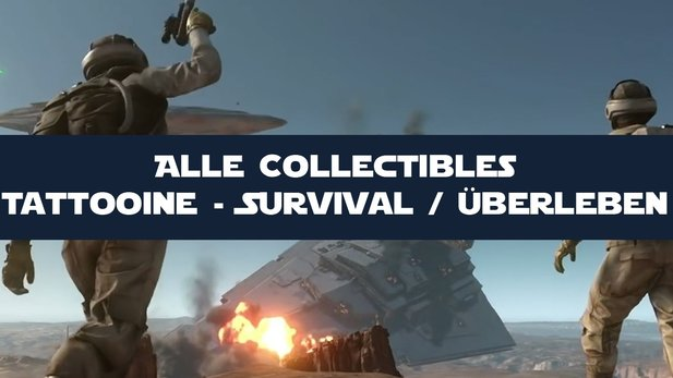 Star Wars: Battlefront - Guide: Alle Tatooine-Collectibles im Survival-Modus