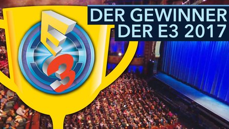 Wer hat die E3 2017 gewonnen? - Video: Showdown der E3-Shows von EA, Ubisoft, Bethesda & Co