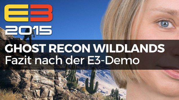 Ghost Recon: Wildlands - Video-Fazit zur E3-Präsentation