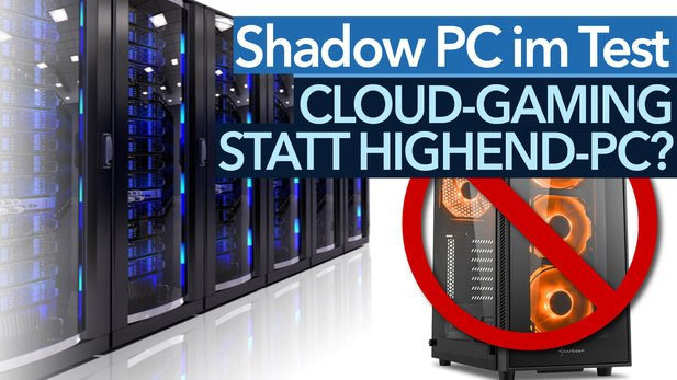 Cloud-Gaming statt Highend-PC? - Shadow PC im Test