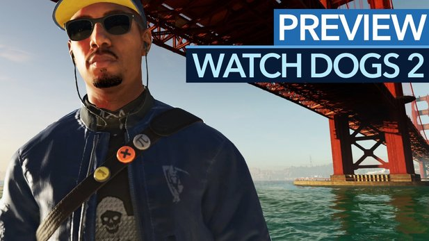 Watch Dogs 2 - Spielwelt, Held, Gameplay: Alle Infos zur Hacker-Action-Fortsetzung