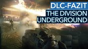 The Division 1: Our conclusion about the underground expansion