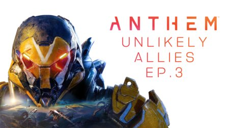 Anthem Unlikely Allies