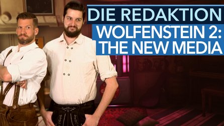 Die Redaktion – Wolfenstein 2: The New Media - Das Comeback einer Legende
