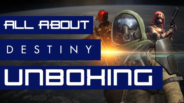 All About: Destiny (Folge 04) - Unboxing zur Limited und Ghost Edition