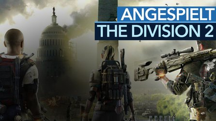 The Division 2 angespielt - Video: Der harte Kampf gegen Destiny & Anthem